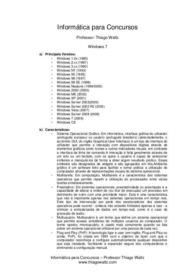 Informática para Concursos – Professor Thiago Waltz www.thiagowaltz.com Informática para Concursos Professor: Thiago Waltz...