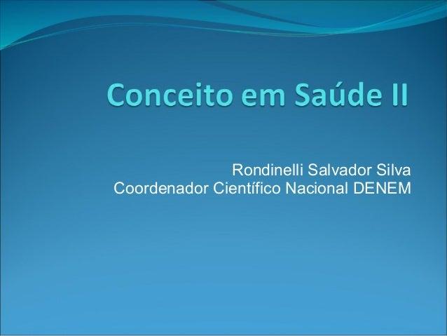 Rondinelli Salvador Silva Coordenador Científico Nacional DENEM