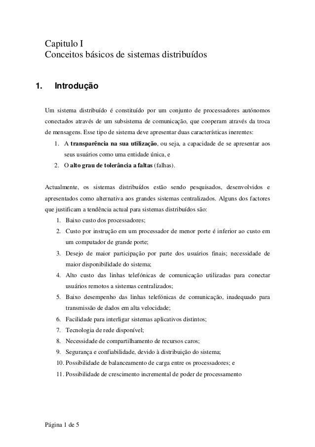 Capitulo I     Conceitos básicos de sistemas distribuídos1.      Introdução     Um sistema distribuído é constituído por u...