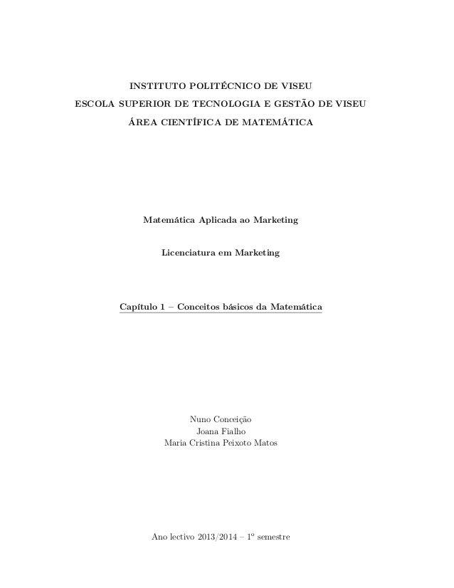 INSTITUTO POLITÉCNICO DE VISEU ESCOLA SUPERIOR DE TECNOLOGIA E GESTÃO DE VISEU ÁREA CIENTÍFICA DE MATEMÁTICA Matemática Ap...