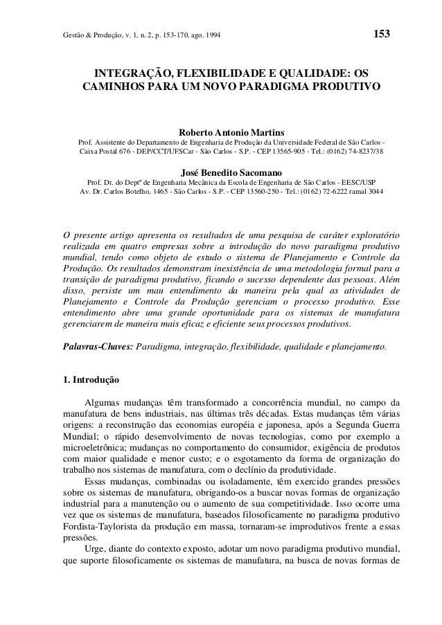Gestão & Produção, v. 1, n. 2, p. 153-170, ago. 1994 153 INTEGRAÇÃO, FLEXIBILIDADE E QUALIDADE: OS CAMINHOS PARA UM NOVO P...