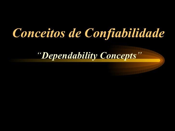 "Conceitos de Confiabilidade "" Dependability Concepts """