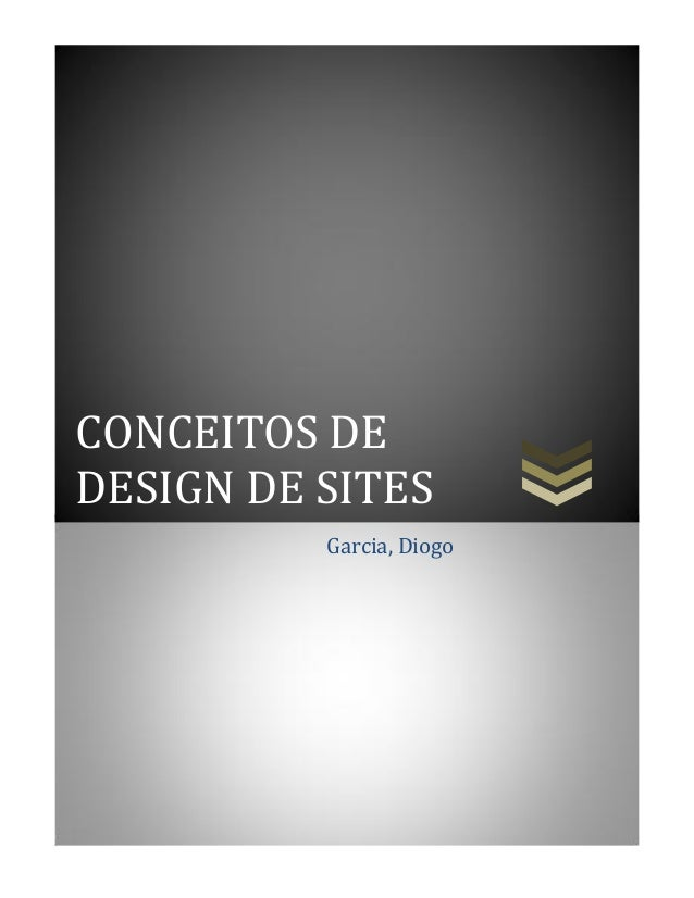 CONCEITOS DEDESIGN DE SITESGarcia, Diogo