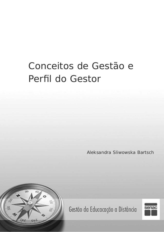 Conceitos de Gestão e Perfil do Gestor Gestão da Educacação a Distância Aleksandra Sliwowska Bartsch