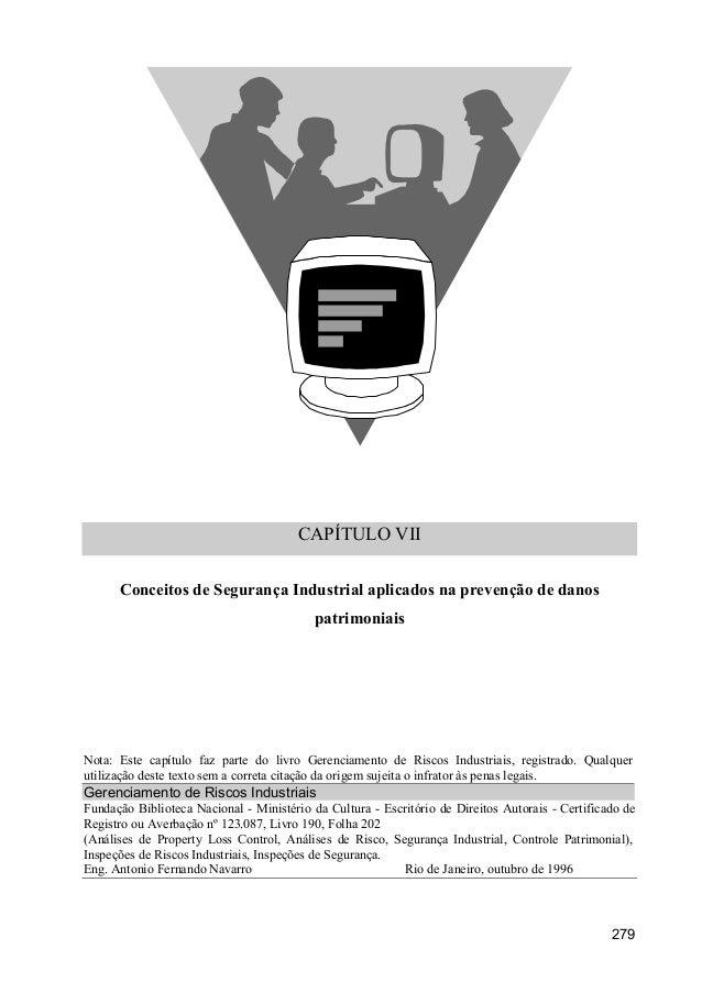 CAPÍTULO VII Conceitos de Segurança Industrial aplicados na prevenção de danos patrimoniais  Nota: Este capítulo faz parte...
