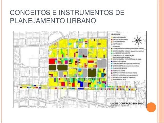 CONCEITOS E INSTRUMENTOS DE PLANEJAMENTO URBANO