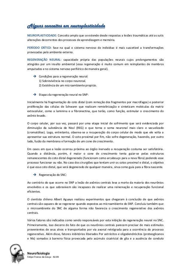 Neurofisiologia Felipe Franco da Graça - XLVIII Alguns conceitos em neuroplasticidade NEUROPLASTICIDADE: Conceito amplo qu...