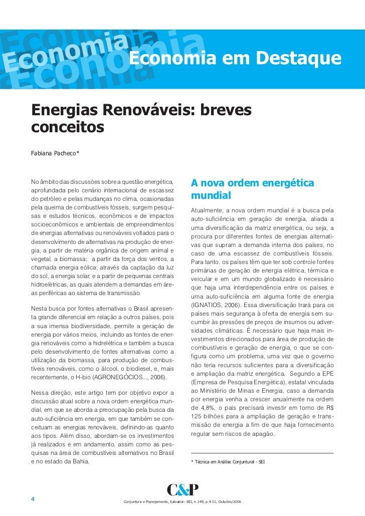 Energias Renováveis: brevesconceitosFabiana Pacheco*No âmbito das discussões sobre a questão energética,                  ...