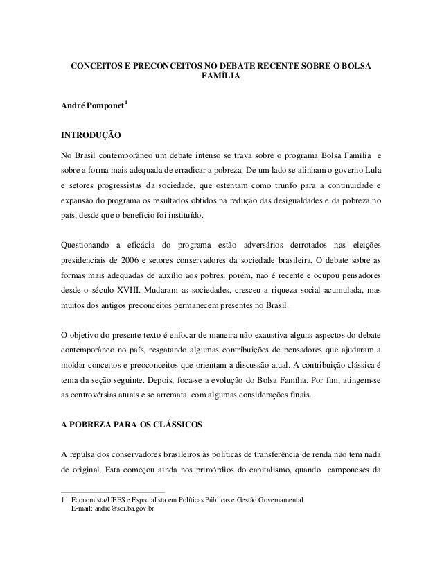 CONCEITOS E PRECONCEITOS NO DEBATE RECENTE SOBRE O BOLSA  FAMÍLIA  André Pomponet1  INTRODUÇÃO  No Brasil contemporâneo um...