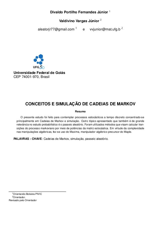 Divaldo Portilho Fernandes Júnior 1 Valdivino Vargas Júnior 2 aleatorjr77@gmail.com 1 e vvjunior@mat.ufg.b 2 Universidade ...