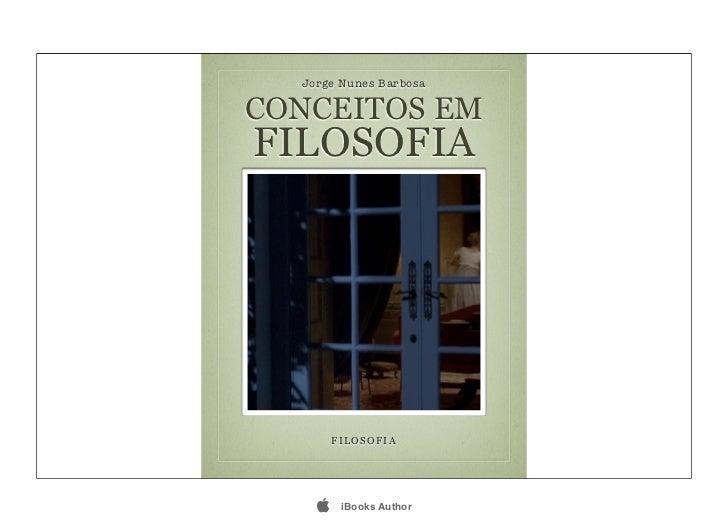 Jorge Nunes BarbosaCONCEITOS EMFILOSOFIA        FILOSOFIA        iBooks Author