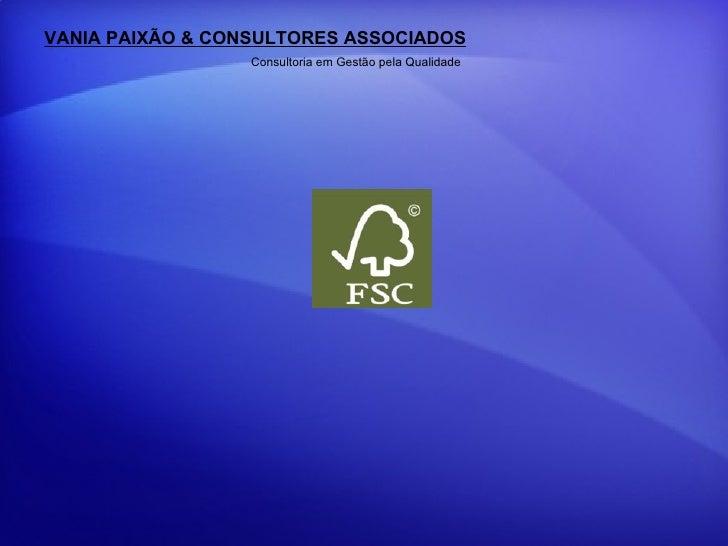 VANIA PAIXÃO & CONSULTORES ASSOCIADOS Consultoria em Gestão pela Qualidade