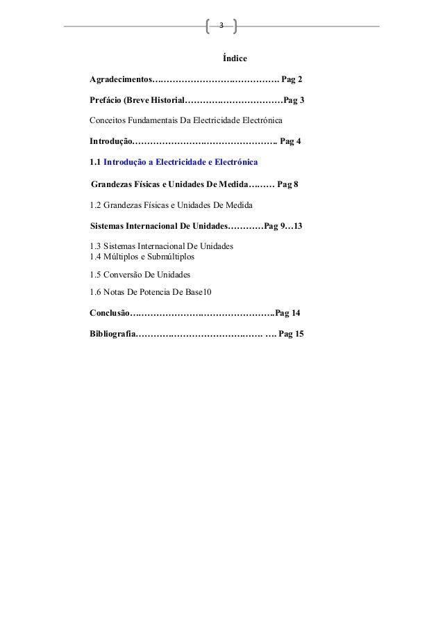 3 Índice Agradecimentos……………………………………. Pag 2 Prefácio (Breve Historial……………………………Pag 3 Conceitos Fundamentais Da Electrici...