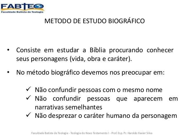 METODO DE ESTUDO BIOGRÁFICO • Consiste em estudar a Bíblia procurando conhecer seus personagens (vida, obra e caráter). Fa...