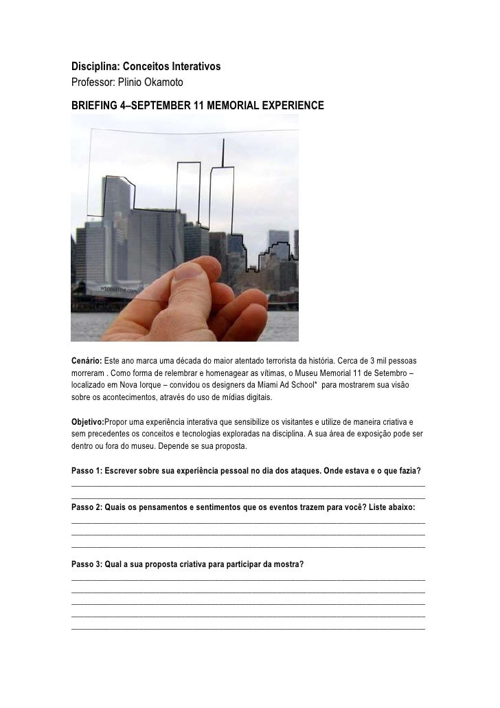 Disciplina: Conceitos Interativos Professor: Plinio Okamoto     <br />BRIEFING 4 – SEPTEMBER 11 MEMORIAL EXPERIENCE   Cená...