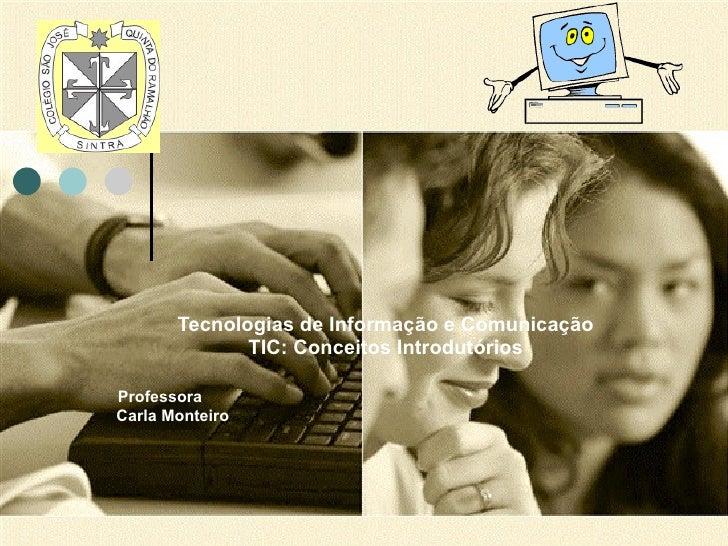 Tecnologias de Informação e Comunicação<br />Visão Global do Projecto<br />Áreas Curriculares<br />Nível de Escolaridade<b...