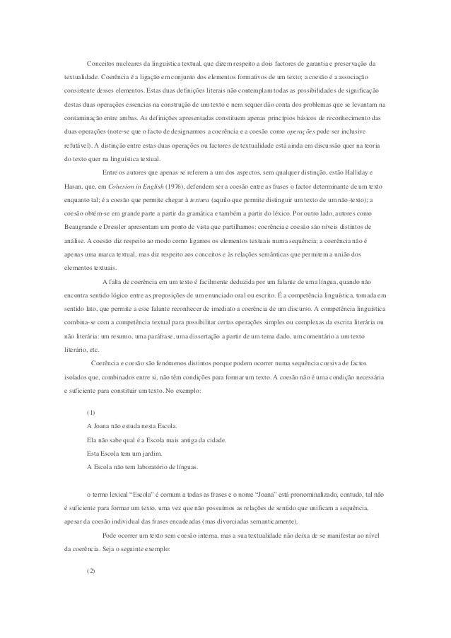 Conceitos nucleares da linguística textual, que dizem respeito a dois factores de garantia e preservação da textualidade. ...