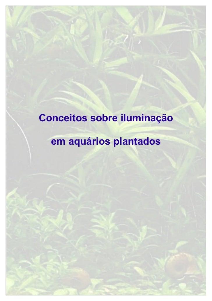 Conceitos sobre iluminação  em aquários plantados