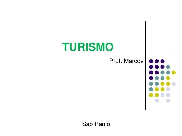 TURISMO Prof. Marcos São Paulo