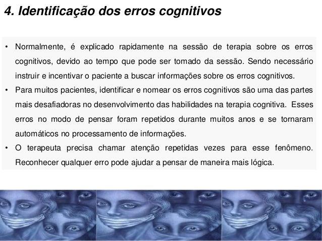 8. Ensaio Cognitivo • Normalmente, é introduzido em uma sessão depois de o paciente já ter feito algum trabalho com outros...