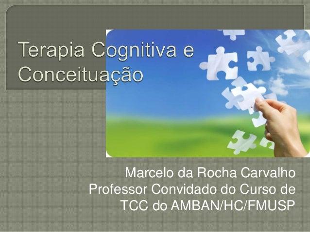 Marcelo da Rocha Carvalho Professor Convidado do Curso de TCC do AMBAN/HC/FMUSP