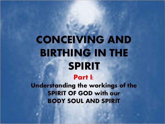 Conceiving and Birthing in the Spirit