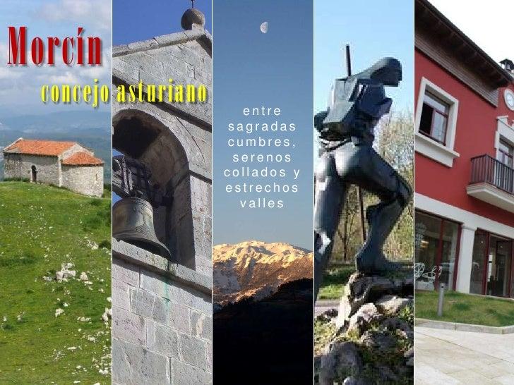 Morcín<br />concejo asturiano<br />entre sagradas cumbres, serenos collados y estrechos valles<br />
