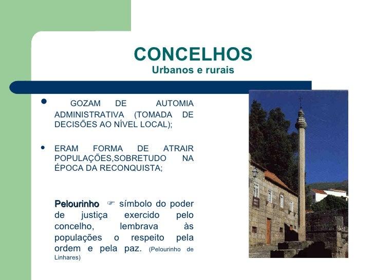 CONCELHOS Urbanos e rurais <ul><li>GOZAM DE  AUTOMIA ADMINISTRATIVA (TOMADA DE DECISÕES AO NÍVEL LOCAL); </li></ul><ul><li...