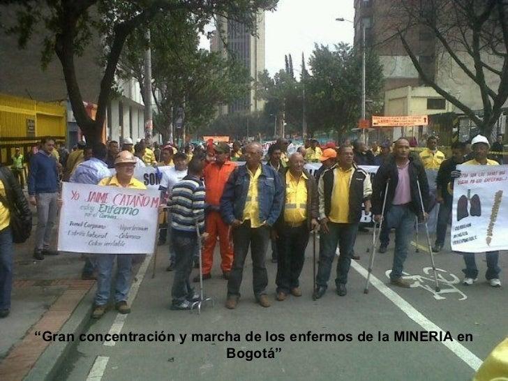 """""""Gran concentración y marcha de los enfermos de la MINERIA en                          Bogotá"""""""