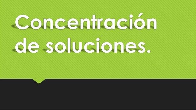 Concentración de soluciones.