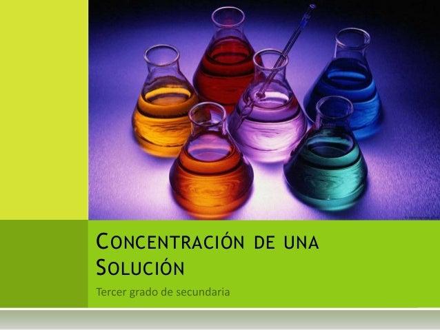 CONCENTRACIÓN DE UNA SOLUCIÓN