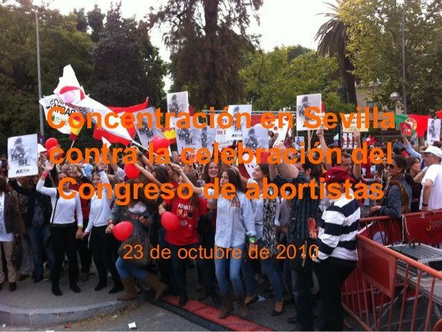 Concentración en Sevilla contra la celebración del Congreso de abortistas 23 de octubre de 2010