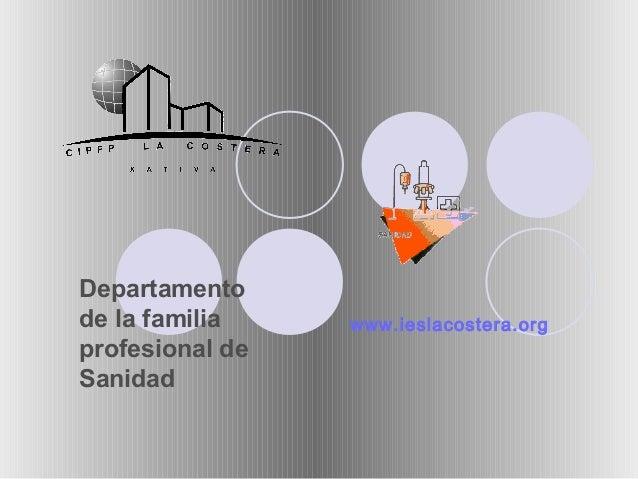 Departamento de la familia profesional de Sanidad www.ieslacostera.org