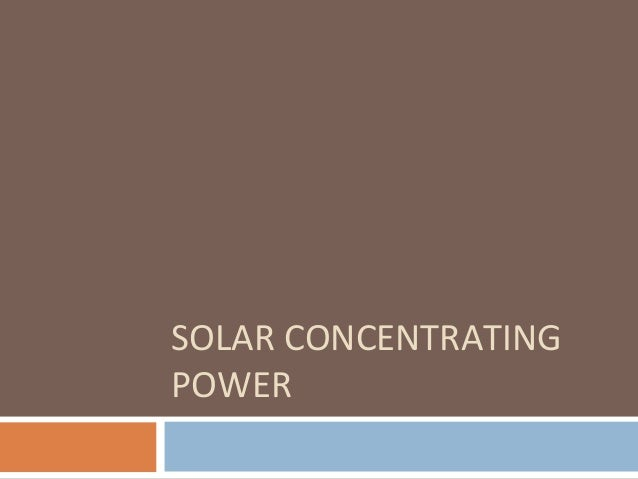 SOLAR CONCENTRATING POWER