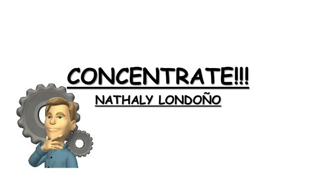 CONCENTRATE!!! NATHALY LONDOÑO