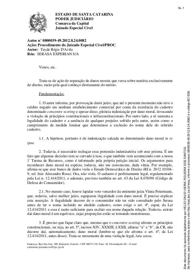 fls. 1  ESTADO DE SANTA CATARINA PODER JUDICIÁRIO Comarca da Capital Juizado Especial Cível Autos n° 0800039-49.2012.8.24....