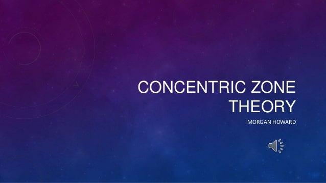 CONCENTRIC ZONE THEORY MORGAN HOWARD