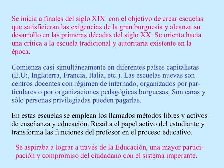 Se inicia a finales del siglo XIX  con el objetivo de crear escuelas que satisficieran las exigencias de la gran burguesía...