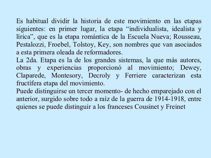 """Es habitual dividir la historia de este movimiento en las etapas siguientes: en primer lugar, la etapa """"individualista, id..."""