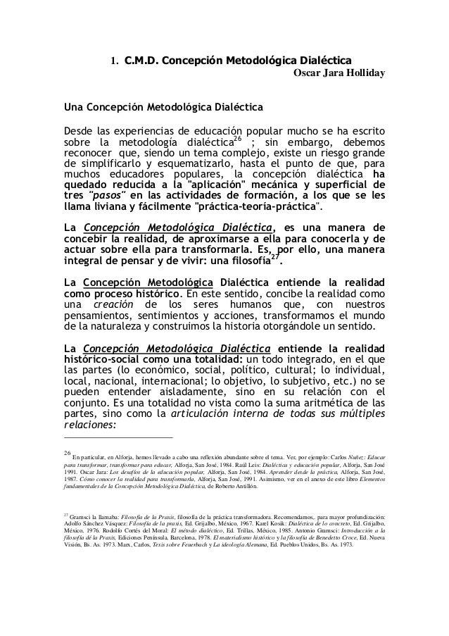 1. C.M.D. Concepción Metodológica Dialéctica                                                   Oscar Jara HollidayUna Conc...