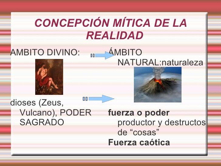 CONCEPCIÓN MÍTICA DE LA REALIDAD <ul><li>AMBITO DIVINO: