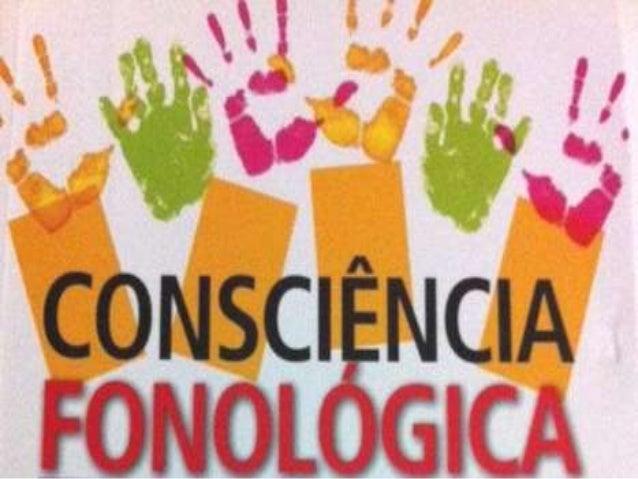 3.5 A CONSCIÊNCIA FONOLÓGICA