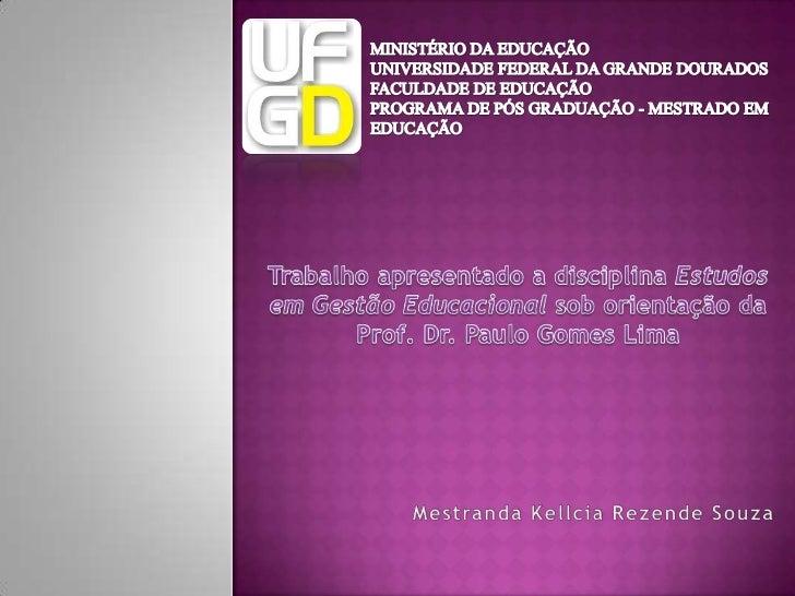 MINISTÉRIO DA EDUCAÇÃOUNIVERSIDADE FEDERAL DA GRANDE DOURADOSFACULDADE DE EDUCAÇÃOPROGRAMA DE PÓS GRADUAÇÃO - MESTRADO EM ...