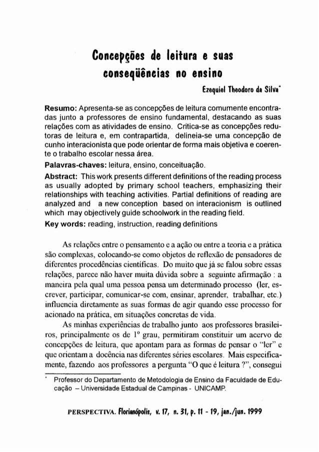 """Concep~ões de leitura e suas eeA • • consequenclas no ensino Ezequiel Theodoro da Silva"""" Resumo: Apresenta-se as concepçõe..."""