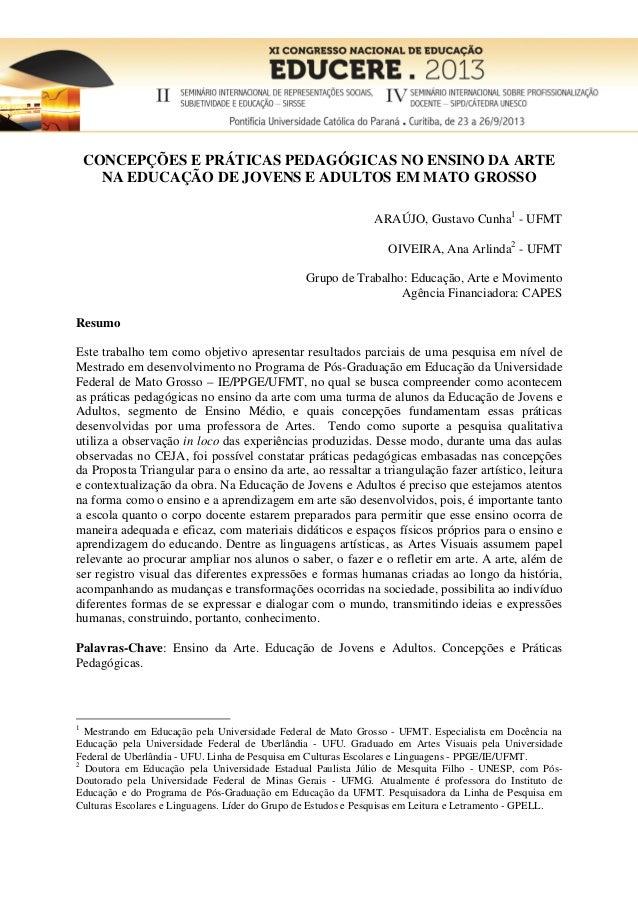 CONCEPÇÕES E PRÁTICAS PEDAGÓGICAS NO ENSINO DA ARTE NA EDUCAÇÃO DE JOVENS E ADULTOS EM MATO GROSSO ARAÚJO, Gustavo Cunha1 ...