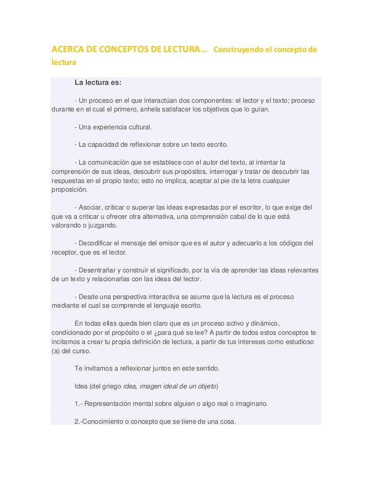 ACERCA DE CONCEPTOS DE LECTURA… Construyendo el concepto delectura       La lectura es:       - Un proceso en el que inter...
