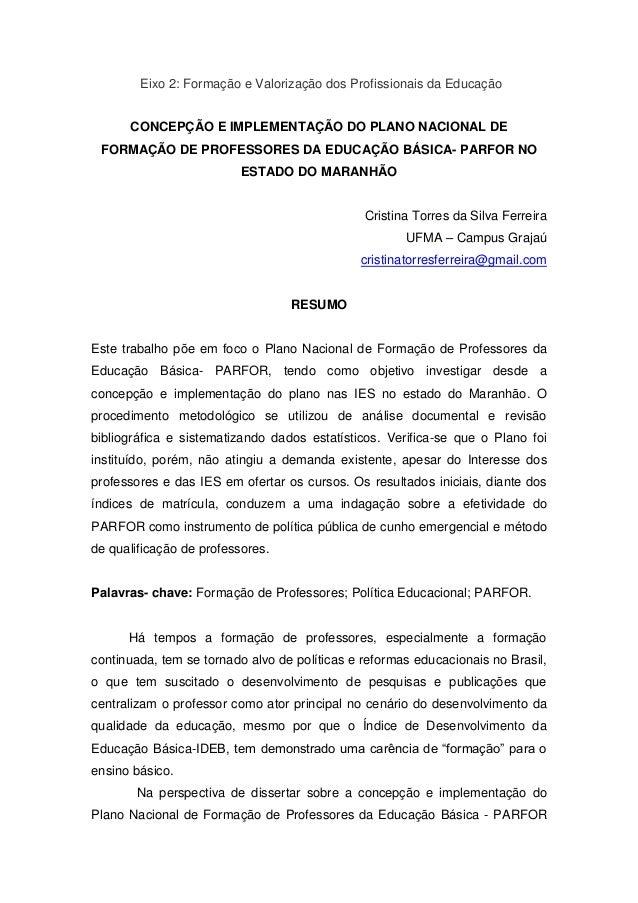 Eixo 2: Formação e Valorização dos Profissionais da Educação CONCEPÇÃO E IMPLEMENTAÇÃO DO PLANO NACIONAL DE FORMAÇÃO DE PR...