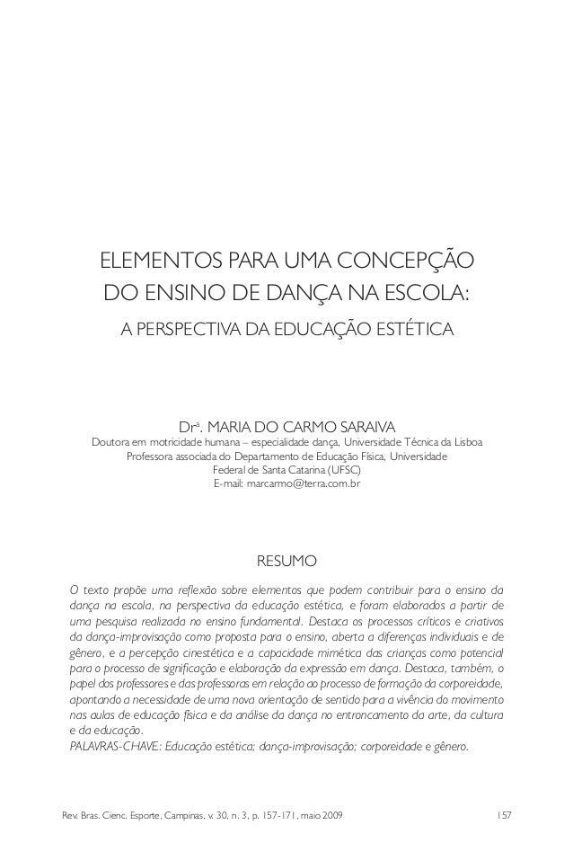 Rev. Bras. Cienc. Esporte, Campinas, v. 30, n. 3, p. 157-171, maio 2009 157 ELEMENTOS PARA UMA CONCEPÇÃO DO ENSINO DE DANÇ...