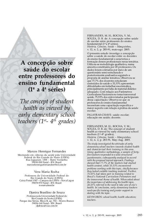 v. 12, n. 2, p. 283-91, maio-ago. 2005 283 A CONCEPÇÃO SOBRE SAÚDE DO ESCOLAR ENTRE PROFESSORES... A concepção sobre saúde...