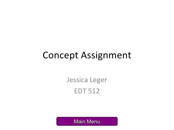 Concept Assignment Jessica Leger EDT 512 Main Menu